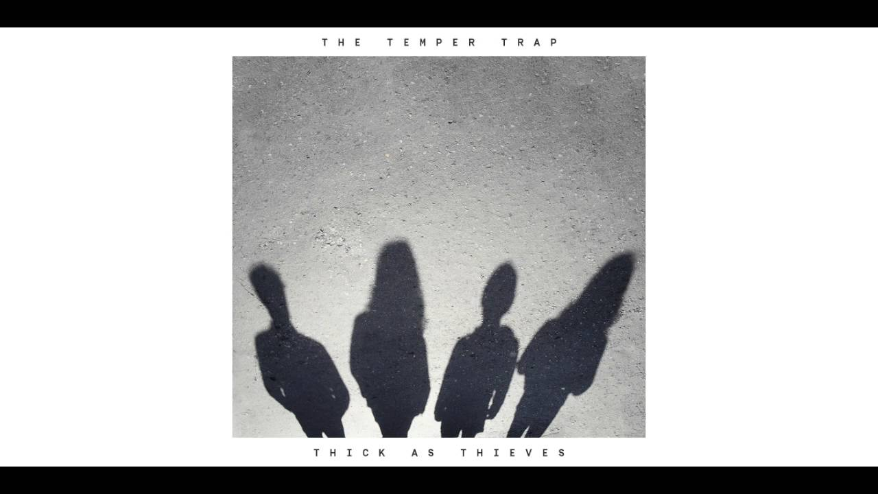 The Temper Trap – Thick As Thieves (Official Audio)